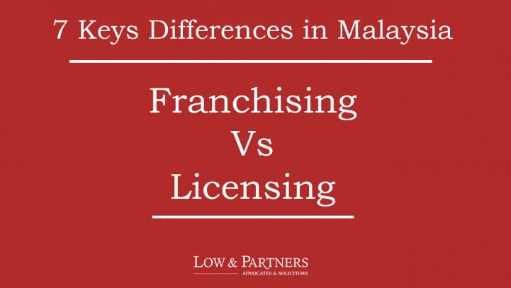 7 Key Differences between Franchising and Licensing in Malaysia